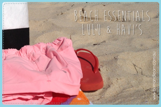 Beach Kit: lulu shorts, haviana thongs, towel, sunscreen & water..... beachtime mandatories